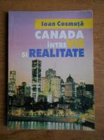 Ioan Cosmuta - Canada intre vis si realitate