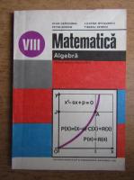 Anticariat: Ioan Craciunel - Matematica, algebra, manual pentru clasa a VIII-a, 1981