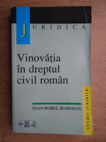 Anticariat: Ioan Dorel Romosan - Vinovatia in dreptul civil roman