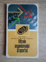 Anticariat: Ioan Dragan - Filtrele organismului si sportului. Ficat-rinichi