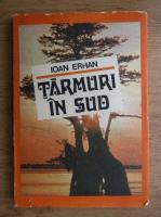 Ioan Erhan - Tarmuri in sud