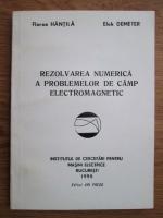 Ioan Florea Hantila, Elek Demeter - Rezolvarea numerica a problemelor de camp electromegnetic
