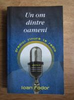 Anticariat: Ioan Fodor - Un om dintre oameni (volumul 2)