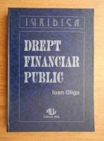 Ioan Gliga - Drept financiar public