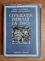 Ioan Glodariu - Civilizatia fierului la daci