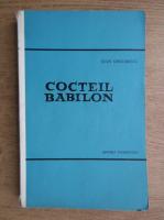 Anticariat: Ioan Grigorescu - Cocteil Babilon