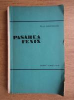 Anticariat: Ioan Grigorescu - Pasarea Fenix