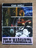 Ioan Iancu - Felis Margarita