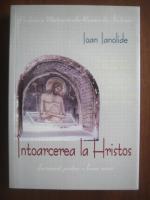 Ioan Ianolide - Intoarcerea la Hristos
