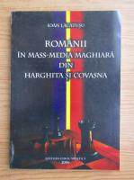 Anticariat: Ioan Lacatusu - Romanii in mass-media maghiara din Harghita si Covasna