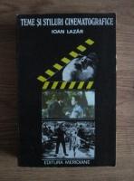 Ioan Lazar - Teme si stiluri cinematografice