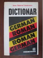 Ioan Lazarescu - Dictionar German-Roman; Roman-German