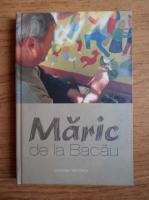 Ioan Maric - Maric de la Bacau
