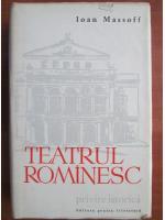 Ioan Massoff - Teatrul romanesc (volumul 1, coperti cartonate)