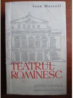 Anticariat: Ioan Massoff - Teatrul romanesc (volumul 1)