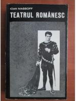 Ioan Massoff - Teatrul romanesc (volumul 3)