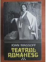 Ioan Massoff - Teatrul romanesc (volumul 5)