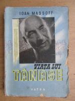 Ioan Massoff - Viata lui Tanase (1947)