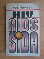 Anticariat: Ioan Nedelcu - HIV. AIDS. SIDA