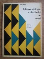 Ioan Nicola - Microsociologia colectivului de elevi