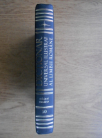 Ioan Oprea, Carmen Gabriela Pamfil, Rodica Radu, Victoria Zastroiu - Dictionar universal ilustrat (volumul 10, schinel-sunator)