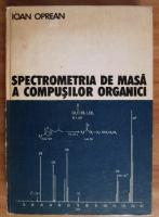Anticariat: Ioan Oprean - Spectrometria de masa a compusilor organici