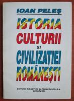 Anticariat: Ioan Peles - Istoria culturii si civilizatiei romanesti
