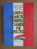 Anticariat: Ioan Petre Cenuse, Gabriela Lupchian - Limba franceza pentru oameni de afaceri