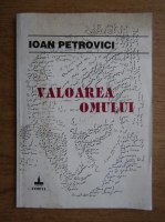 Ioan Petrovici - Valoarea omului