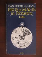 Ioan Petru Culianu - Eros si magie in Renastere 1484