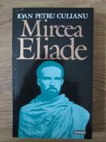 Ioan Petru Culianu - Mircea Eliade