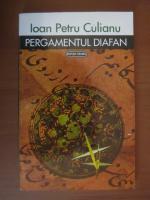 Anticariat: Ioan Petru Culianu - Pergamentul diafan