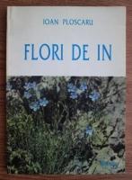 Anticariat: Ioan Ploscaru - Flori de in