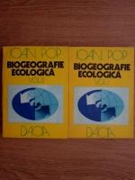 Ioan Pop - Biogeografie ecologica (2 volume)