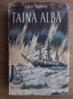 Anticariat: Ioan Popper - Taina alba