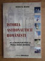 Ioan Radu - Istoria astronauticii romanesti