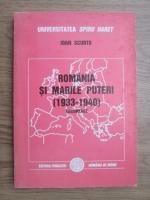 Ioan Scurtu - Romania si marile puteri (1933-1940)