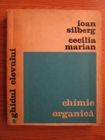 Anticariat: Ioan Silberg - Chimie organica. Ghidul elevului