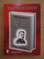Ioan Slavici - Budulea Taichii. Popa Tanda. Moara cu noroc