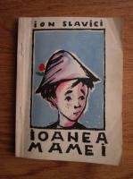 Anticariat: Ioan Slavici - Ioanea mamei
