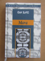 Ioan Slavici - Mara (editura Art, 2006)
