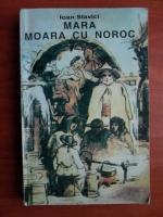 Ioan Slavici - Mara. Moara cu noroc