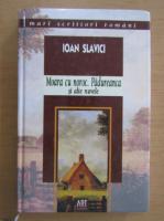 Ioan Slavici - Moara cu noroc. Padureanca si alte nuvele