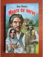 Ioan Slavici - Moara cu noroc