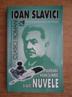 Ioan Slavici - Nuvele. Moara cu noroc, Padureanca, Scormon, Budulea Taichii, Popa Tanda