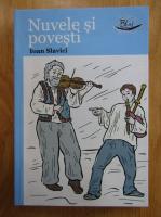 Ioan Slavici - Nuvele si povesti