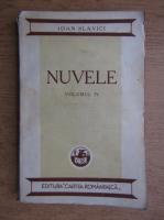 Ioan Slavici - Nuvele (volumul 4, aproximativ 1935)