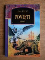 Anticariat: Ioan Slavici - Povesti (volumul 1)