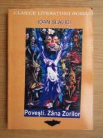 Ioan Slavici - Povesti. Zana zorilor