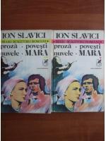 Ioan Slavici - Proza, povesti, nuvele, Mara (2 volume)
